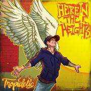 Here in the Heights - Tropidelic - Tropidelic