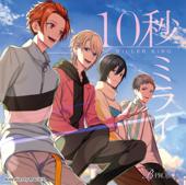 10byo Mirai - KiLLER KiNG(cv. Kotaro Nishiyama,Taku Yashiro,Shoya Chiba,Takuya Eguchi )