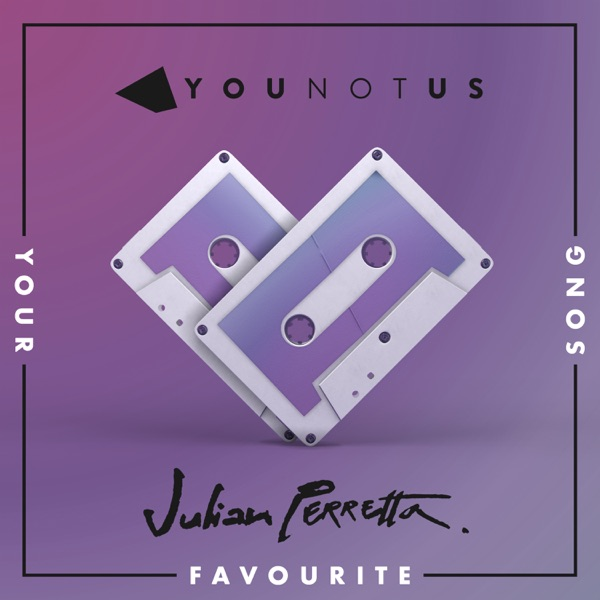 YOUNOTUS & Julian Perretta mit Your Favourite Song