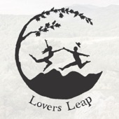 Lovers Leap - Love Is Gonna Live