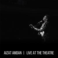 Aizat Amdan - Live at the Theatre - EP