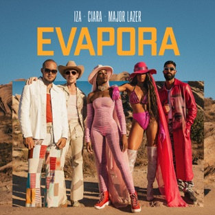 IZA, Ciara & Major Lazer - Evapora m4a Song Free Download