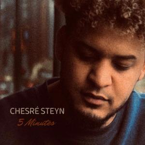 Chesré Steyn - 5 Minutes