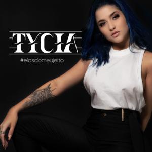 Tycia - #elasdomeujeito
