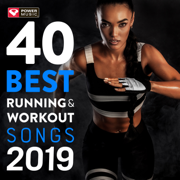 40 Best Running and Workout Songs 2019 (Gym, Running, Cycling, Cardio, And Fitness) - Power Music Workout - Power Music Workout