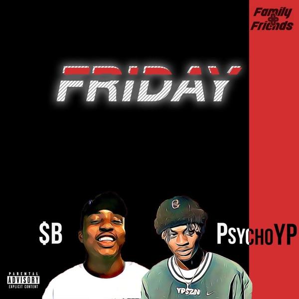 Friday (feat. PsychoYP) - Single