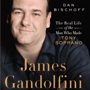James Gandolfini: The Real Life of the Man Who Made Tony Soprano (Unabridged)