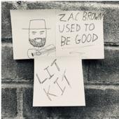 Lit Kit - Zac Brown Used To Be Good