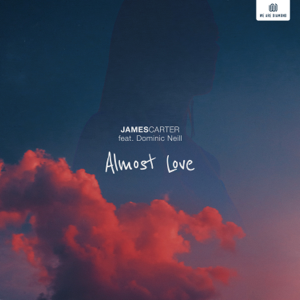 James Carter - Almost Love feat. Dominic Neill