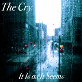 The Cry - It Is as It Seems