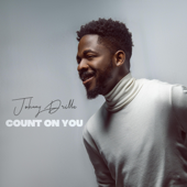 Count On You Johnny Drille - Johnny Drille