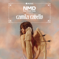 Camila Cabello - New Music Daily Presents: Camila Cabello