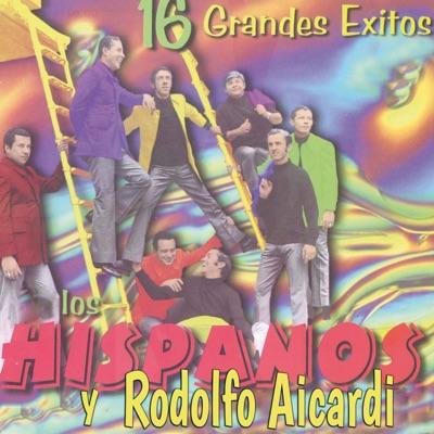 16 Grandes Éxitos de los Hispanos Con Rodolfo - Rodolfo Aicardi