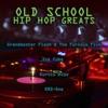 Old School Hip Hop Greats