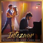 Intezaar (feat. Arijit Singh & Asees Kaur) - Mithoon