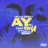 Ay Ya Ya Ya (feat. Ty Dolla $ign) by Yella Beezy