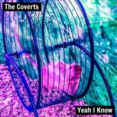 The Coverts - Yeah I Know