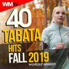 40 Tabata Hits Fall 2019 Workout Session - Various Artists