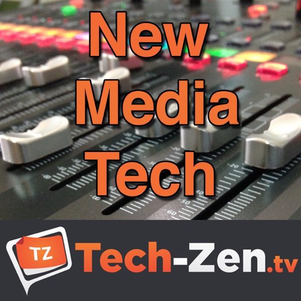 New Media Tech (Audio Only) - Tech-zen.tv