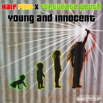 Half Pint & Fortunate Youth - Young and Innocent