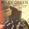 Riley Green - I Wish Grandpas Never Died  artwork