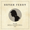 Bryan Ferry - Live at the Royal Albert Hall, 1974  artwork