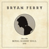 Bryan Ferry - Another Time, Another Place (Live at the Royal Albert Hall, 1974)