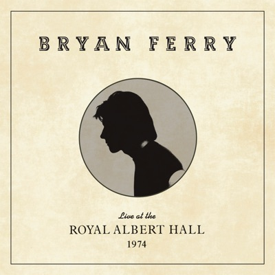 Live at the Royal Albert Hall, 1974 - Bryan Ferry