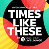 Times Like These BBC Radio 1 Stay Home Live Lounge - Live Lounge Allstars mp3