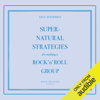 Ian F. Svenonius - Supernatural Strategies for Making a Rock 'n' Roll Group (Unabridged)  artwork