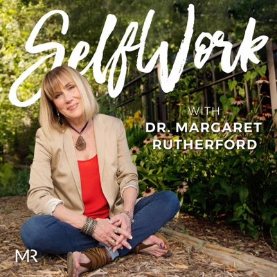 SelfWork with Dr. Margaret Rutherford | Mental Health | Depression | Perfectly Hidden Depression | Anxiety | Therapy