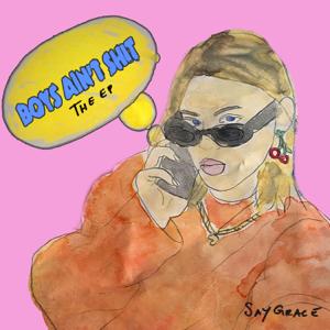 SAYGRACE - Boys Ain't Shit - EP
