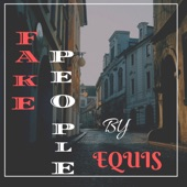 Equis - Fake People