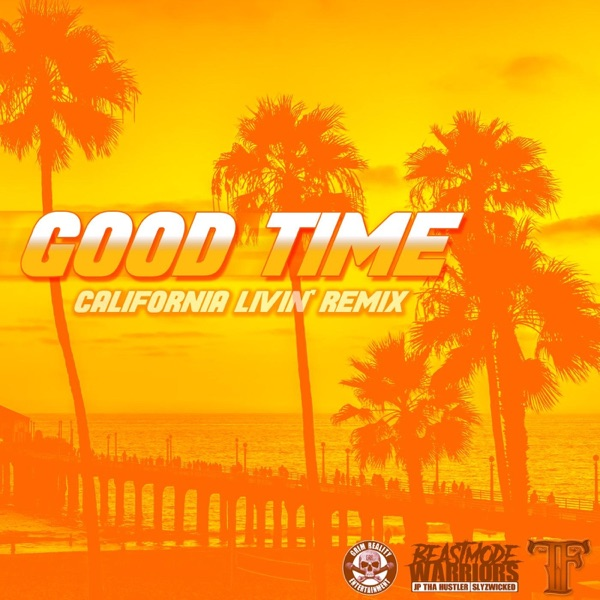 Good Time (California Livin' Remix) [feat. JP Tha Hustler & Slyzwicked] - Single