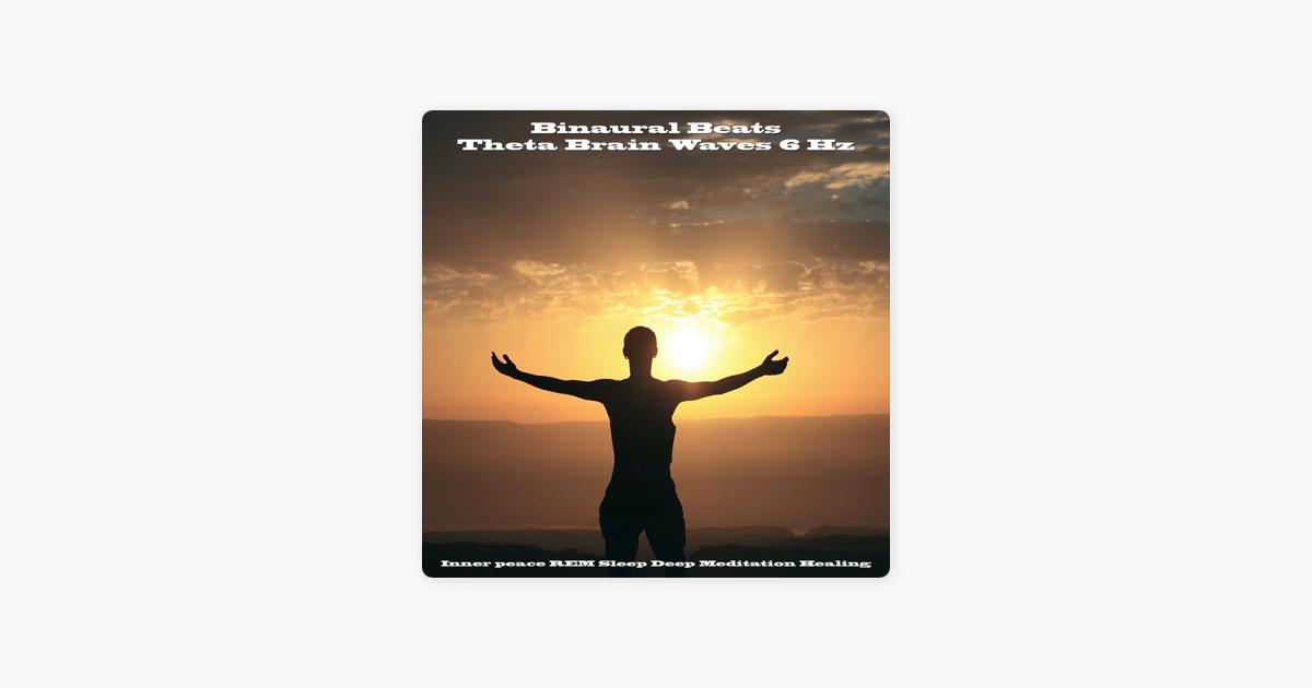 Theta Brain Waves 6 Hz Inner Peace REM Sleep Deep Meditation Healing by  Binaural Beats