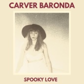 Carver Baronda - If Nothing Else Comes Along