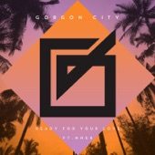 Gorgon City - Ready for Your Love (feat. MNEK)