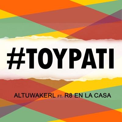 Toy Pa Ti (feat. R8 en la Casa) - Single - Altuwakerl