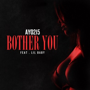 Bother You (feat. Lil Baby) - Single Mp3 Download