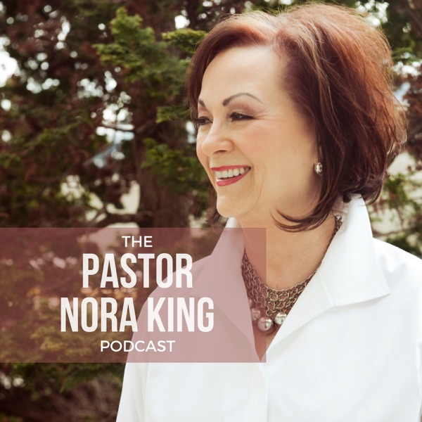 Pastor Nora King Podcast