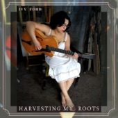 Ivy Ford - Harvesting My Roots