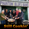 Phantom Blues Band - Still Cookin'  artwork