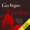 Jami Rodman - The Las Vegas Madam: The Escorts, the Clients, the Truth (Unabridged)  artwork