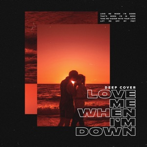 Deep Cover - Love Me When I'm Down feat. Davion Farris & Tom Ferro