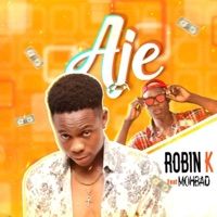 Robin K - A.J.E (feat. MohBad) - Single