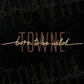 Towne - Born to Be Wild