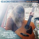 Grace Potter - Eachother (feat. Jackson Browne, Marcus King & Lucius)