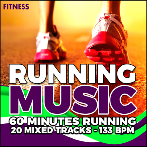Fitness - Running Music: 60 Minutes - Running - 20 Mixed Tracks - 133 Bpm