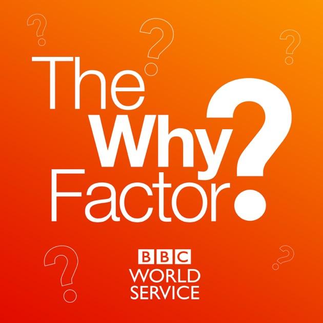 Подкаст The Why Factor от BBC в Apple Podcasts