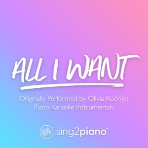 Sing2Piano - All I Want (Originally Performed by Olivia Rodrigo)